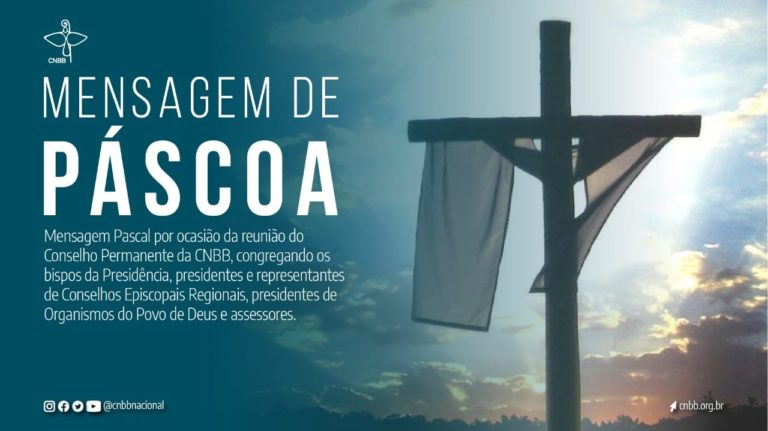 """CNBB divulga mensagem de Páscoa: """"Cristo ressuscitado seja perseverança em nosso caminhar"""""""